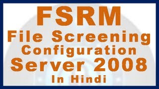 FSRM File Screening Configuration Windows Server 2008 in Hindi - File server Part 16