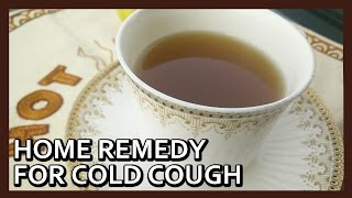 Quick Home Remedy for Cough Cold | Home Remedies By Healthy Kadai