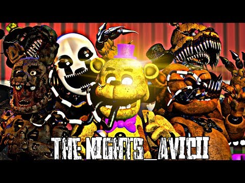 [SFM FNAF] The Nights - Song by Avicii