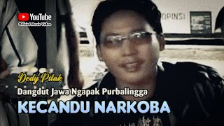 Gambar cover Dedy Pitak ~ KECANDU_NARKOBA [Official Music Video] Lagu Ngapak @dpstudioprod