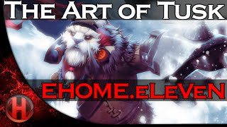 EHOME.eLeVeN - The Art of Tusk