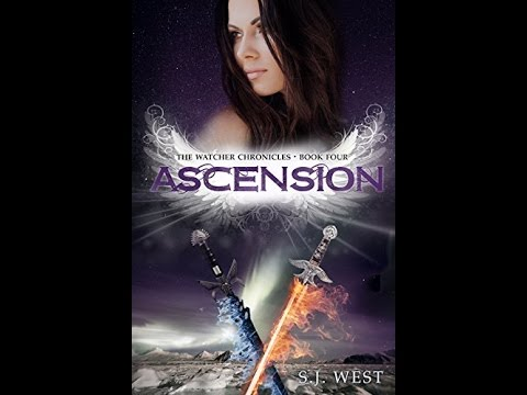 """The Watcher Chronicles Book Four """"Ascension"""""""