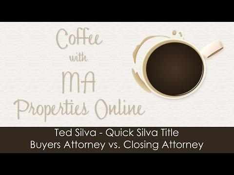 Ted Silva, Quick Silva Title - Buyers Attorney vs Closing Attorney