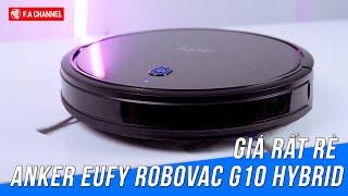 Đánh Giá Robot Hút Bụi Anker Eufy Robovac G10 Hybrid, Vừa Hút Vừa Lau Giá Cực Rẻ!