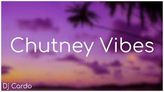 Chutney Vibes - Dj Cardo
