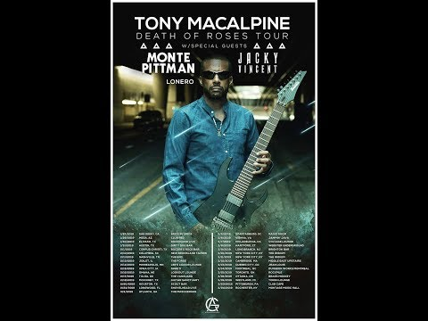 Tony MacAlpine tour 2019 w/ Monte Pittman and Lonero...!