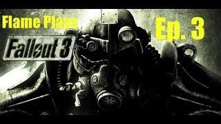 Flame Plays Fallout 3 Ep 3 Hello Megaton