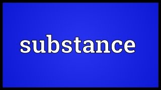 Substance Meaning