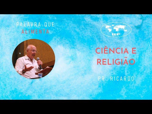 Palavra que alimenta: Ciência e religião