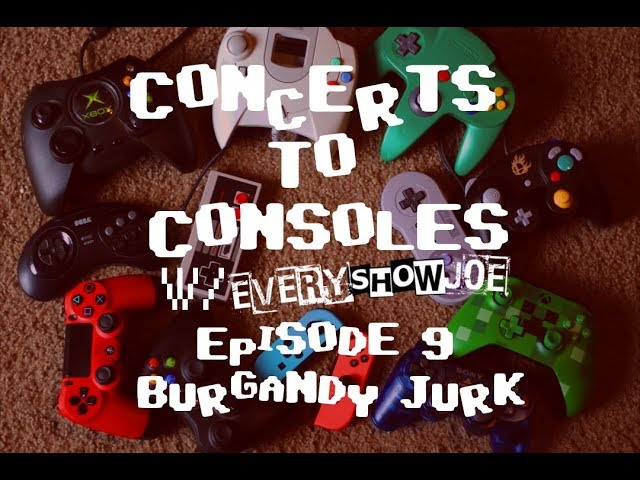 Concerts To Consoles: Episode 9 - Burgandy Jurk