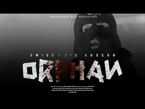 SWISS + DIE ANDERN - ORPHAN (Official Video 4k)
