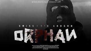 SWISS + DIE ANDERN - ORPHAN (Official Video 4k)