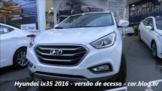 Hyundai ix35 2016 vers o b sica consumo, desempenho, detalhes www.car.blog.br