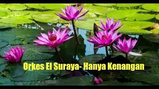 Orkes El Suraya - Hanya Kenangan audio