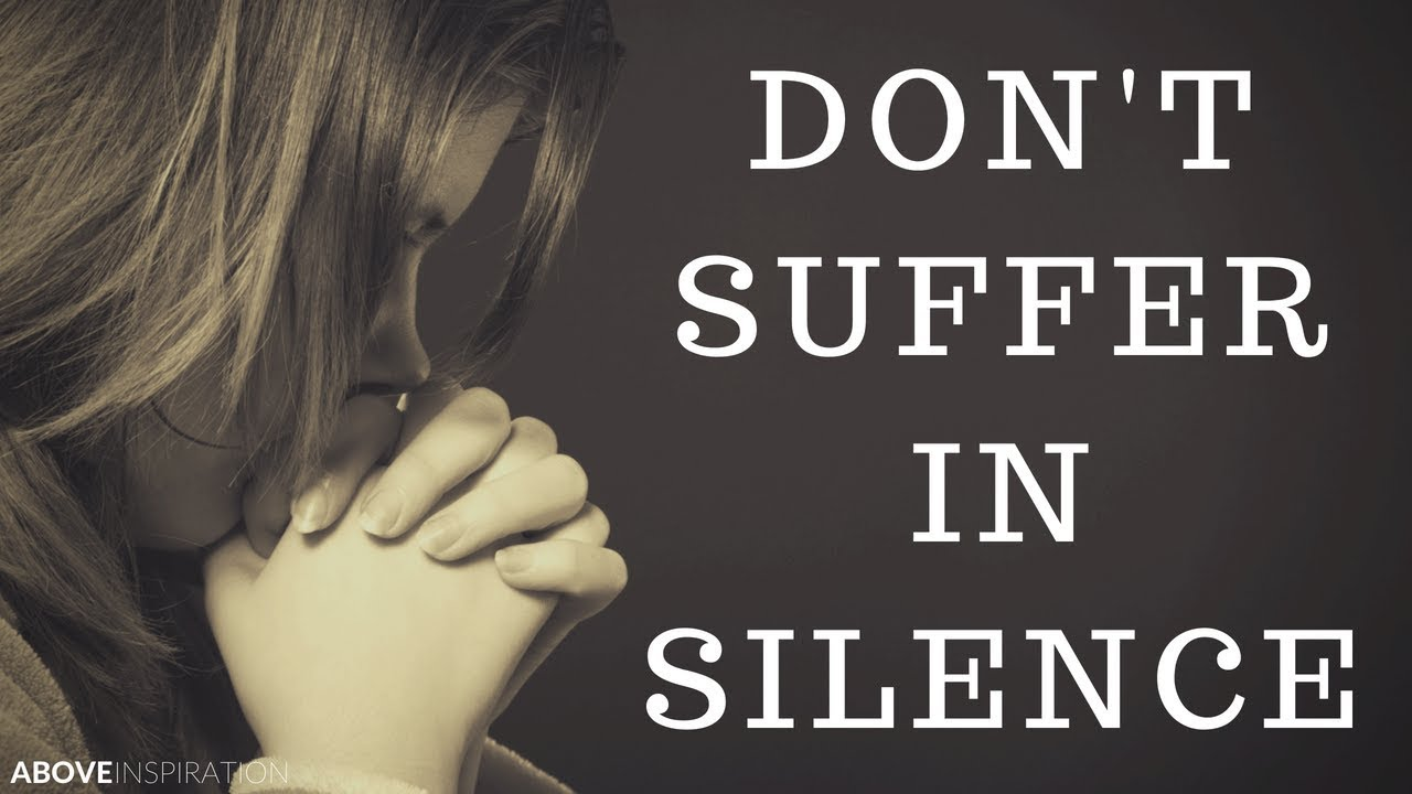 Don't Suffer in Silence - Hope For the Hurting