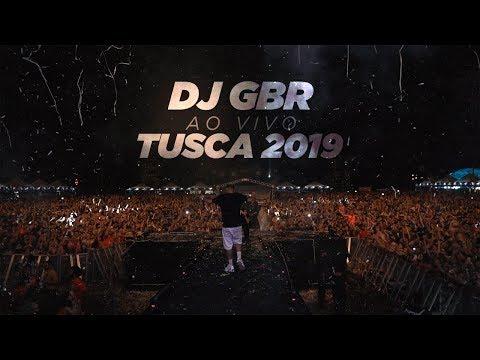 DJ GBR Show Ao Vivo - TUSCA 2019