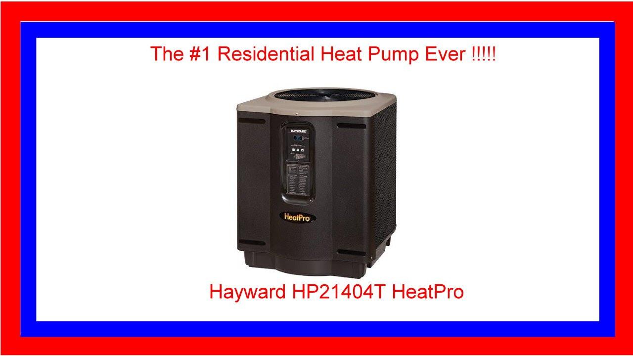 Hayward Hp21404t Heatpro Pool Heat Pump Review