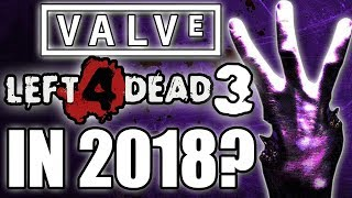 Could LEFT 4 DEAD 3 Be Confirmed at E3 2018? Valve L4D3