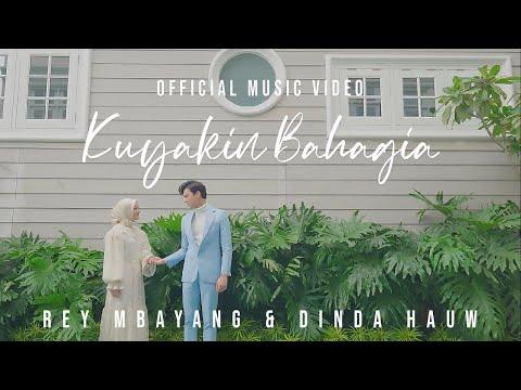 Rey Mbayang & Dinda Hauw - Kuyakin Bahagia   Official Music Video