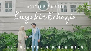 Rey Mbayang & Dinda Hauw - Kuyakin Bahagia | Official Music Video