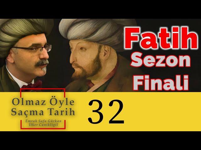 Fatih (Sezon Finali) - Olmaz Öyle Saçma Tarih B32