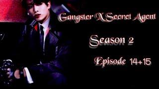 [JUNGKOOK FF] Gangster X Secret Agent : Season 2 [EP:14+15]