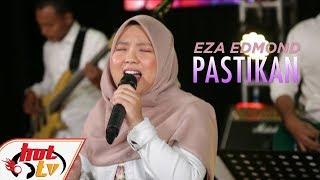 EZA EDMOND - PASTIKAN #BOMBASTIKCTDK