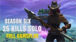 Season 6 - 25 Kills Solo | Console PS4 - Fortnite Gameplay