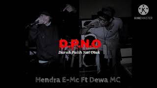 Hip-Hop Maluku DPNO (Darah Putih Nai Otak) Hendra E-Mc Ft Dewa MC