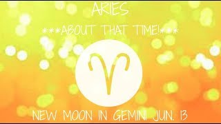 ✨♈️ARIES: ABOUT THAT TIME! NEW MOON 🌑 IN GEMINI ♊️