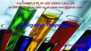 IIT JEE | CHEMISTRY | CLASS XII | SOLUTIONS | COLLIGATIVE PROPERTIES | BY : PROF. SEEMA SAINI