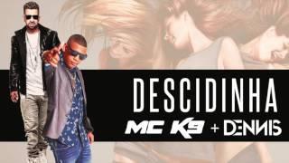 mc k9 e dennis dj descidinha audio oficial