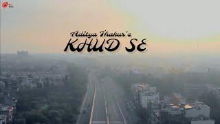 KHUD SE :- ADITYA THAKUR (Official Music Video) New Rap Song 2021   Delhi 44 Album   Aadi Music