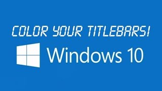 NEW way to Change Color/Colour of Windows 10 White Title Bars (No downloads!)