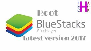 Root Bluestacks 2 Latest Version 2017 in 1 min (100% working)