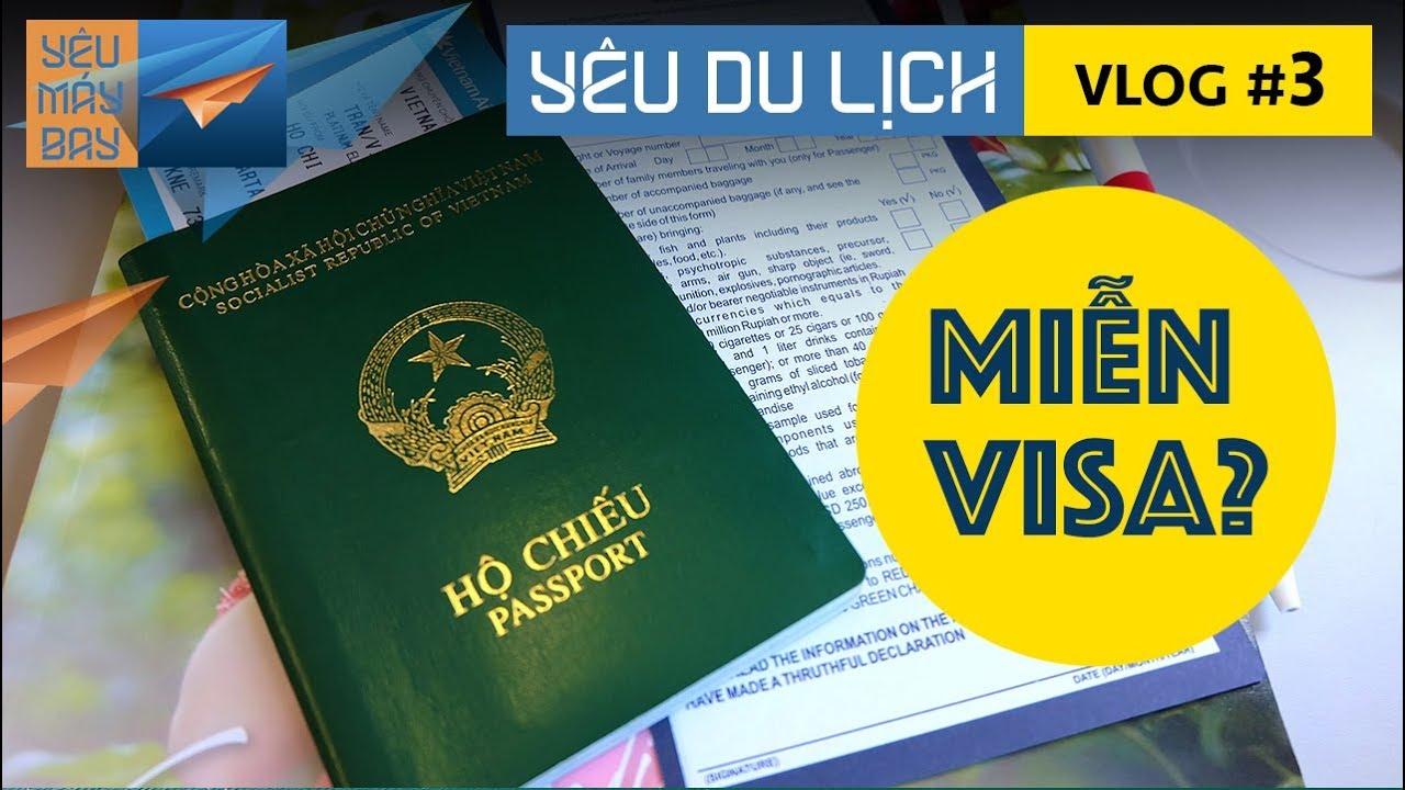 YÊU DU LỊCH #3: Người Việt đi đâu ở châu Á không cần visa? | Yêu Máy Bay