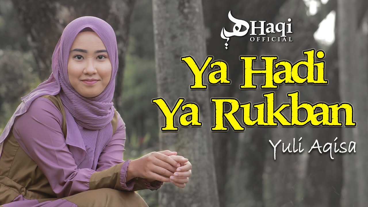 Ya Hadi Ya Rukban - Yuli Aqisa (Official Music Video)