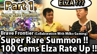 Brave Frontier Global Super Rare Summon 100 Gems Elza Rate Up (Collaboration With Milko) Part 1