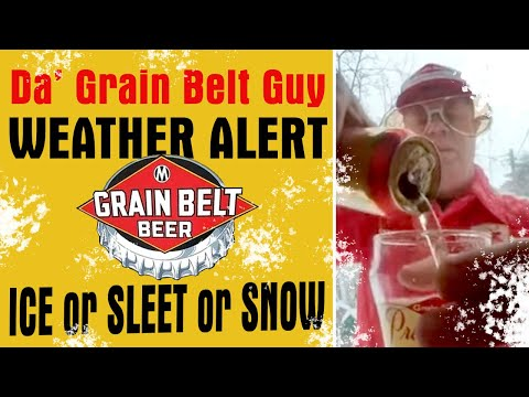 Grain Belt Premium : If Deres Ice or Sleet or Snow...(Part1) - I Buy Old Beer