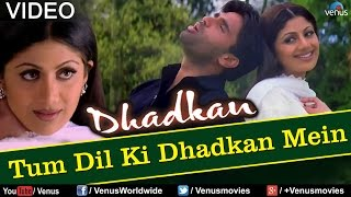 Tum Dil Ki Dhadkan Mein - Duet (Dhadkan)