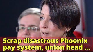 Scrap disastrous Phoenix pay system, union head urges Trudeau government