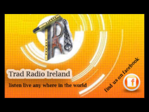 Trad Radio Ireland Friday the 26th of june