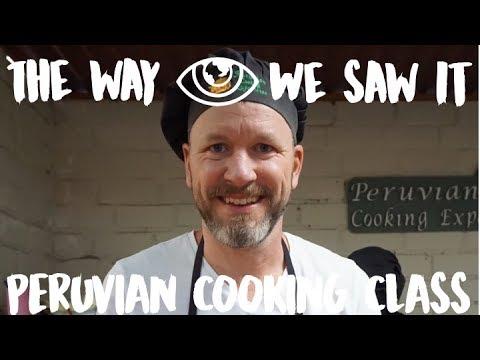 Peruvian Cooking Class / Peru Travel Vlog #104 / The Way We Saw It