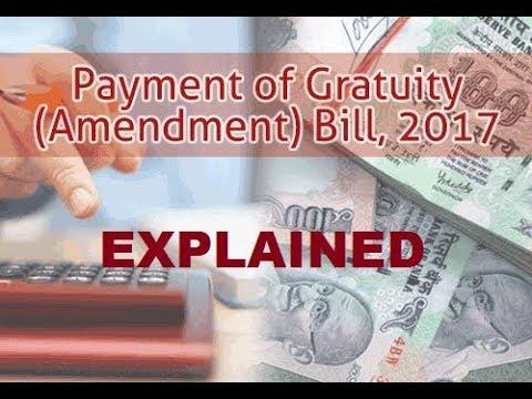 Payment of Gratuity (Amendment) Bill, 2017  | Explained