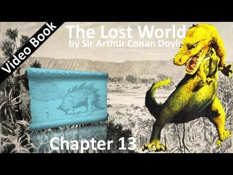 Chapter 13 - The Lost World by Sir Arthur Conan Doyle - A Sight I Shall Never Forget