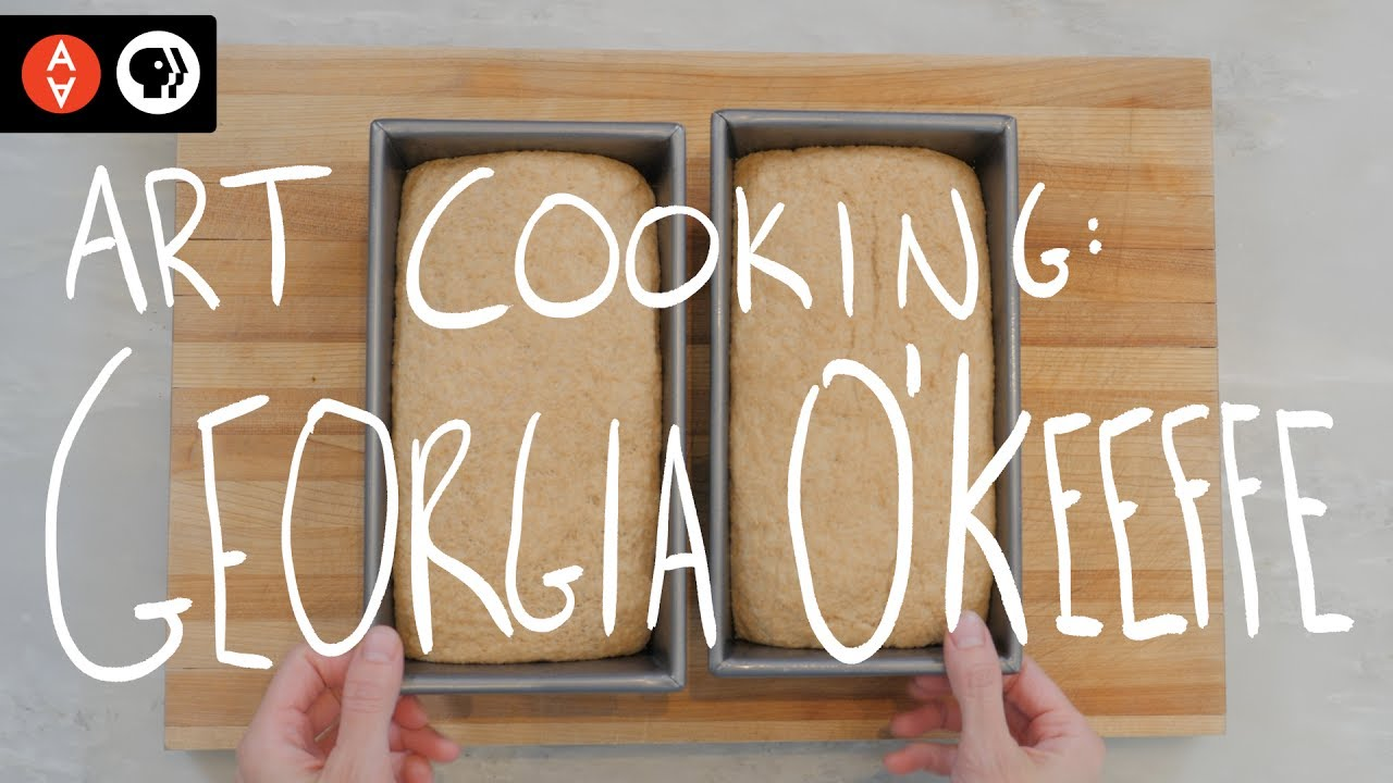 Art Cooking: Georgia O\u0027Keeffe | The Art Assignment | PBS Digital ...