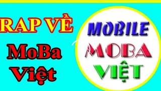 Lần Đầu Nghe Rap Về MoBa Việt Cảm Ơn Bạn