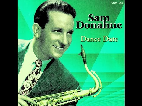 Sam Donahue And His Orchestra - There's A Small Hotel