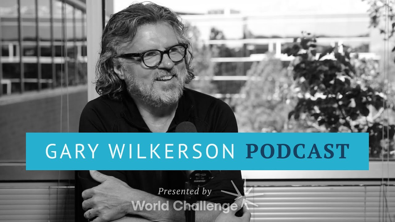 Gary Wilkerson Podcast | World Challenge