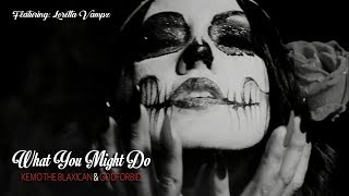 Kemo The Blaxican - What You Might Do (Featuring Godforbid) (Official Music Video)